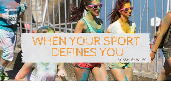 When Your Sport Defines You