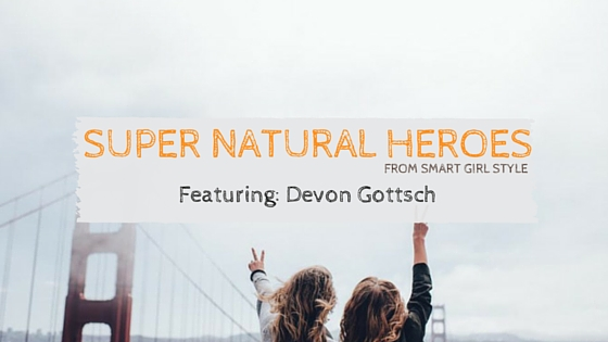 Super Natural Hero: Devon Gottsch