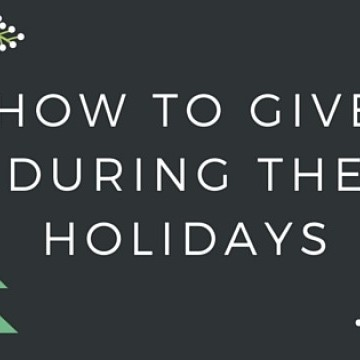How To Give During The Holidays